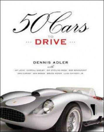 50 Cars to Drive H/C by Dennis Adler