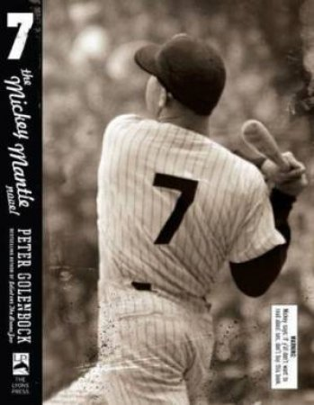 7: The Mickey Mantle Novel by Peter Golenbock