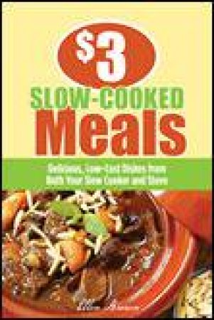 $3 Slow-Cooked Meals: Delicious, Low-Cost Dishes from Both Your Slow Cooker and Stove by Ellen Brown
