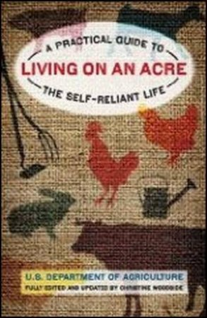 Living On An Acre, 2nd Ed. by U.S. Department of Agriculture U.S. Department of