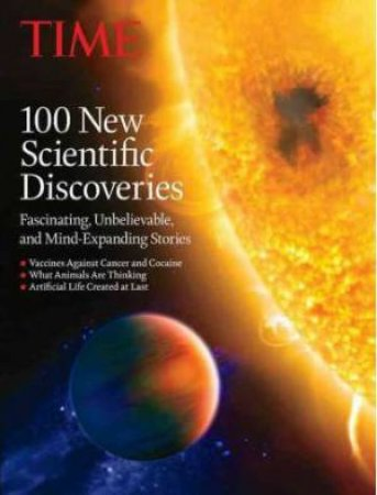 Time: 100 New Scientific Discoveries by Jeffrey Kluger