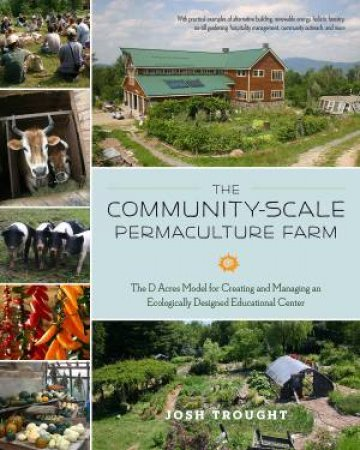 The Community-Scale Permaculture Farm by Josh Trought