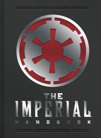 Star Wars: Imperial Handbook - Deluxe Ed. by Daniel Wallace