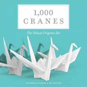 1,000 Cranes: The Deluxe Origami Set