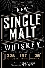 The New Single Malt Whiskey More Than 325 Bottles From 197 Distilleries In More Than 25 Countries