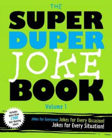 Super Duper Joke Book Volume 1 by Cider Mill Press
