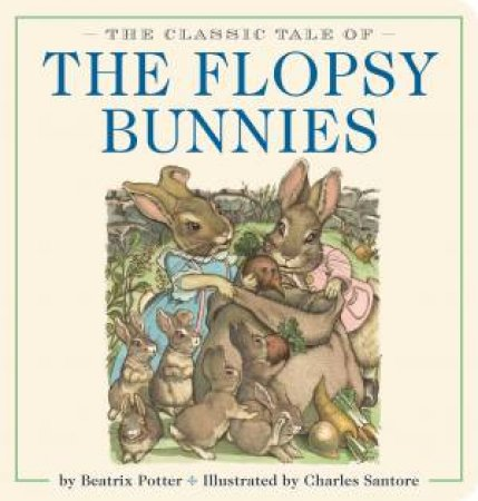 The Classic Tale Of The Flopsy Bunnies by Beatrix Potter