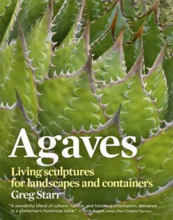 Agaves by GREG STARR