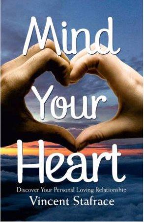Mind Your Heart by Vincent Stafrace