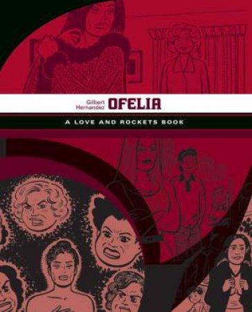 Ofelia a Love and Rockets Book by Hernandez