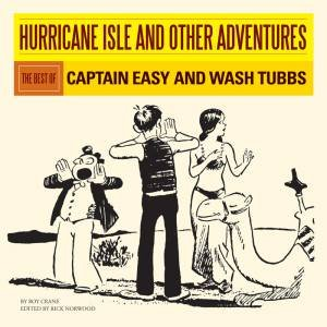 Hurricane Isle and Other Adventures the Best of Captain Easy by Crane