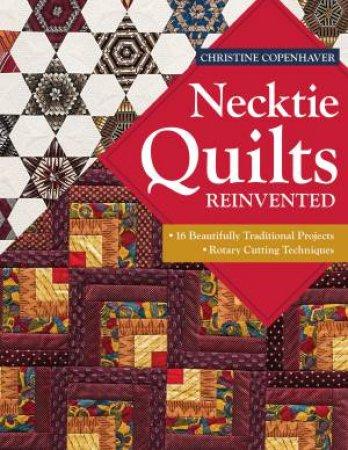 Necktie Quilts Reinvented by Christine Copenhaver