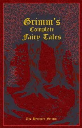 Grimm's Complete Fairy Tales by Jacob Ludwig Carl Grimm & Wilhelm  Grimm