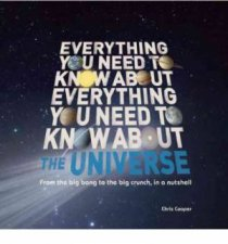 Everything You Need To Know About The Universe by Chris Cooper
