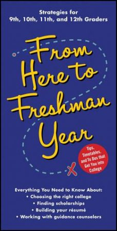 From Here To Freshman Year by Kaplan Kaplan