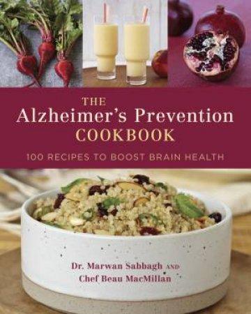 The Alzheimer's Prevention Cookbook by Beau/Sabbagh, Dr. Marwan MacMillan