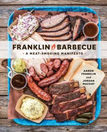 Franklin Barbecue by Aaron Franklin