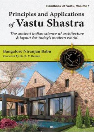 Principles And Applications Of Vastu Shastra