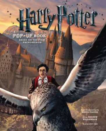 Harry Potter: A Pop-Up Book: Based on the Film Phenomenon by Bruse Foster