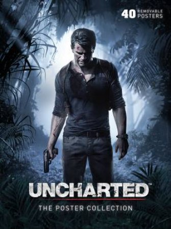 Uncharted: The Poster Collection by Various
