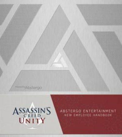 Assassin's Creed Unity: Abstergo Industries Employee Handbook