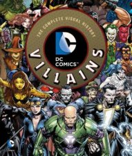 DC Comics Villains The Complete Visual History