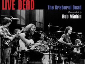 Live Dead: The Grateful Dead Photographed by Bob Minkin by Various