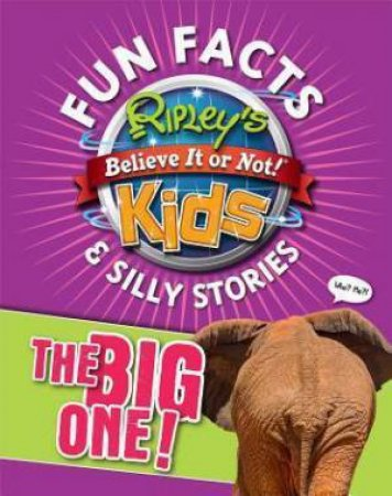 Ripley's Fun Facts & Silly Stories: The Big One! by Various