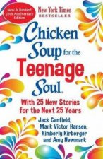 Chicken Soup For The Teenage Soul 25th Anniversary Edition