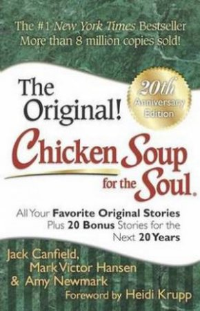 Chicken Soup for the Soul (20th Anniversary Edition) by Jack Canfield