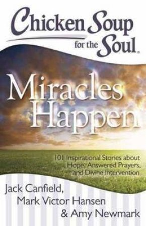 Chicken Soup for the Soul: Miracles Happen