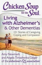 Chicken Soup for the Soul Living with Alzheimers and Other Dementias