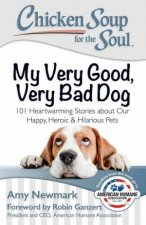 Chicken Soup for the Soul My Very Good Very Bad Dog