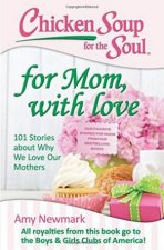 Chicken Soup For The Soul For Mom With Love