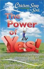 Chicken Soup For The Soul The Power Of Yes