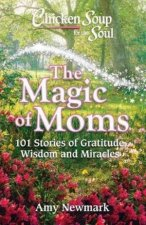 Chicken Soup For The Soul The Magic Of Moms