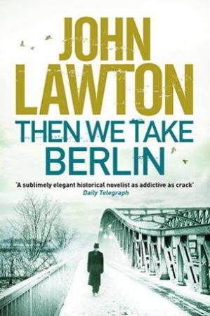 Then We Take Berlin