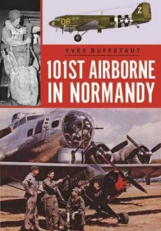 101st Airborne In Normandy by Yves Buffetaut