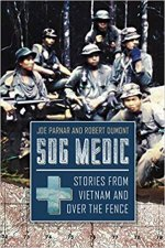 SOG Medic Stories From Vietnam And Over The Fence