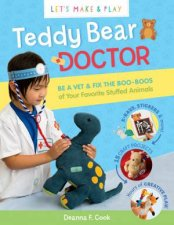 Teddy Bear Doctor A Lets Make and Play Book
