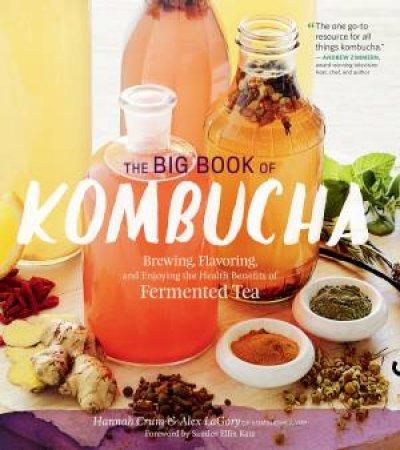 The Big Book of Kombucha by Hannah Crum & Alex Lagory & Sandor Ellix Katz