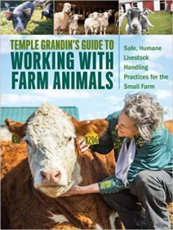Temple Grandin's Guide to Working with Farm Animals by TEMPLE GRANDIN