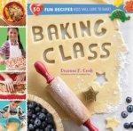 Baking Class 50 Fun Recipes Kids Will Love to Bake