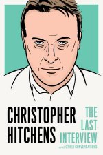 Christopher Hitchens The Last Interview