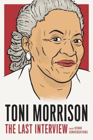 Toni Morrison: The Last Interview