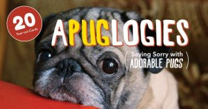 Apuglogies: Saying Sorry with Adorable Pugs by Various - 9781612434858 -  QBD Books