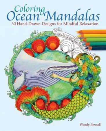 Coloring Ocean Mandalas by Wendy Piersall