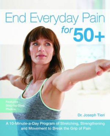End Everyday Pain For 50+ by Joseph Tieri