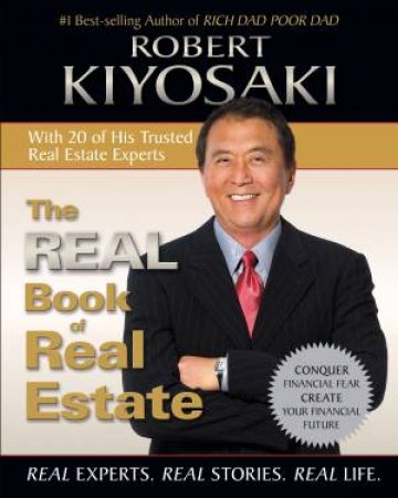The Real Book of Real Estate by Robert T. Kiyosaki