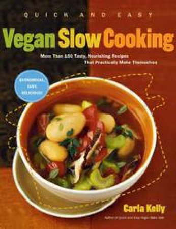Quick And Easy: Vegan Slow Cook